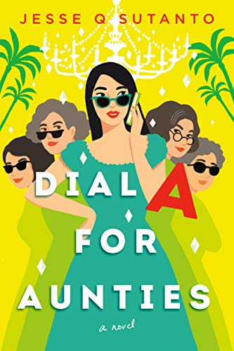 DIAL A FOR AUNTIES BY JESSE Q. SUTANTO: BOOK REVIEW