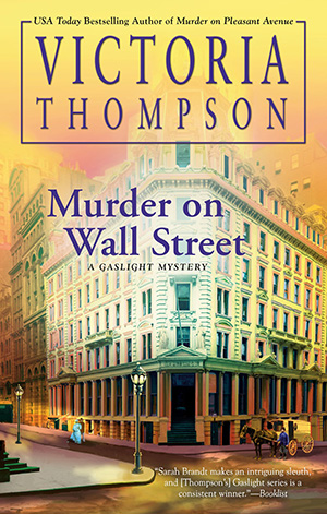 MURDER ON WALL STREET (GASLIGHT MYSTERY, #24) BY VICTORIA THOMPSON: BOOK REVIEW