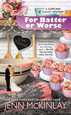 FOR BATTER OR WORSE (CUPCAKE BAKERY MYSTERY #13) BY JENN McKINLAY: BOOK REVIEW
