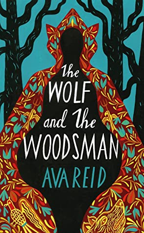 THE WOLF AND THE WOODSMAN BY AVA REID: BOOK REVIEW