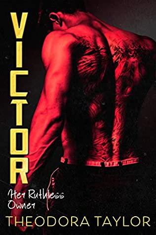 VICTOR: HER RUTHLESS OWNER (RUTHLESS TRIAD, BOOK #2) BY THEODORA TAYLOR: BOOK REVIEW