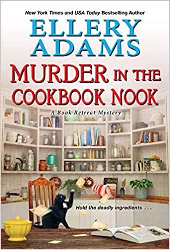MURDER IN THE COOKBOOK NOOK (BOOK RETREAT MYSTERIES, BOOK #7) BY ELLERY ADAMS: BOOK REVIIEW