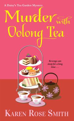 MURDER WITH OOLONG TEA (DAISY'S TEA GARDEN MYSTERY, #6) BY KAREN ROSE SMITH: BOOK REVIEW