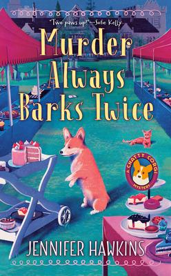 MURDER ALWAYS BARKS TWICE (CHATTY CORGI MYSTERY, BOOK #2) BY JENNIFER HAWKINS: BOOK REVIEW