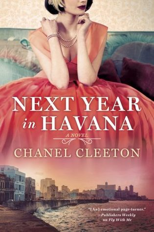 NEXT YEAR IN HAVANA (THE CUBA SAGA SERIES, #1) BY CHANEL CLEETON: BOOK REVIEW
