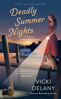 DEADLY SUMMER NIGHTS (A CATSKILL SUMMER RESORT MYSTERY, BOOK #1) BY VICKY DELANY: BOOK REVIEW