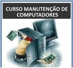CURSO DE MONTAGEM E MANUTENÇÃO EM COMPUTADORES