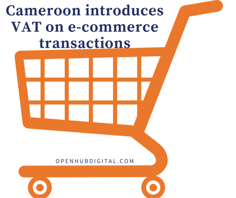 VAT on e-commerce transactions in Cameroon