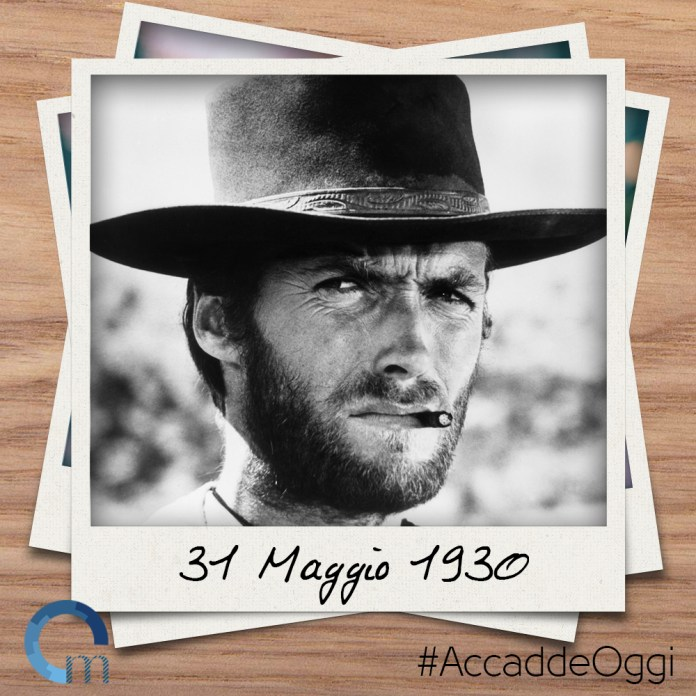 31 maggio 1930: nasce Clint Eastwood