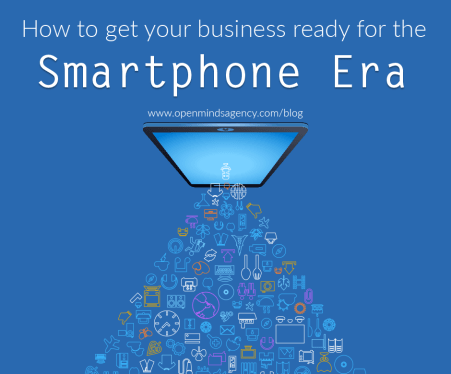 How to get your business ready for the smartphone era