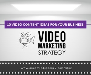 10 Video Content Ideas for Your Business Video Marketing Strategy