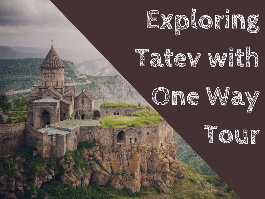 Exploring Tatev with One Way Tour