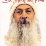 Osho, Sex Money Power