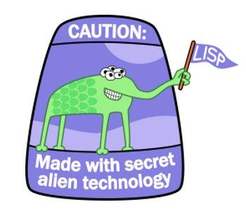 Caution: Lisp time...