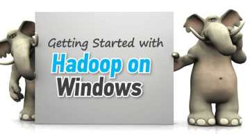 Getting Started with Hadoop on Windows