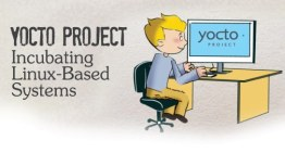 Yocto Project : Incubating Linux-based systems
