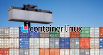 CoreOS gets transformed into Container Linux; enables self-driving Kubernetes