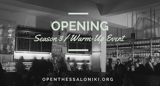 Open Thessaloniki / Season 3, The Warm-Up