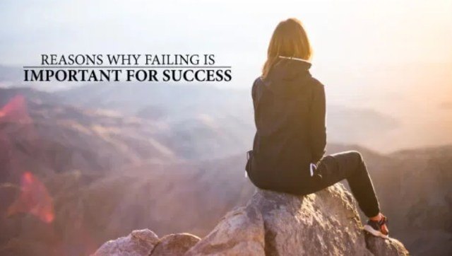 8 Reasons Why Failure Is Not Always A Bad Thing