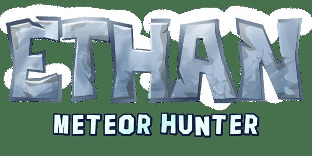 Ethan: Meteor Hunter | Oprainfall