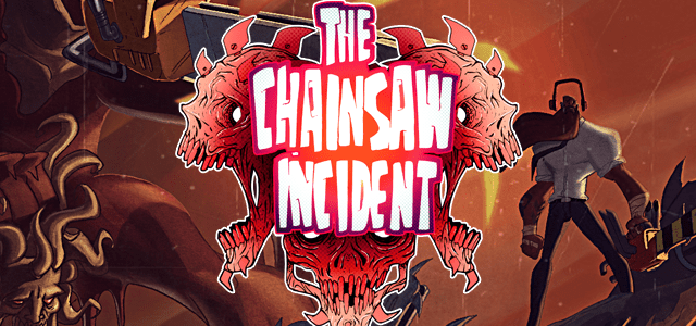 The Chainsaw Incident | Feature Image
