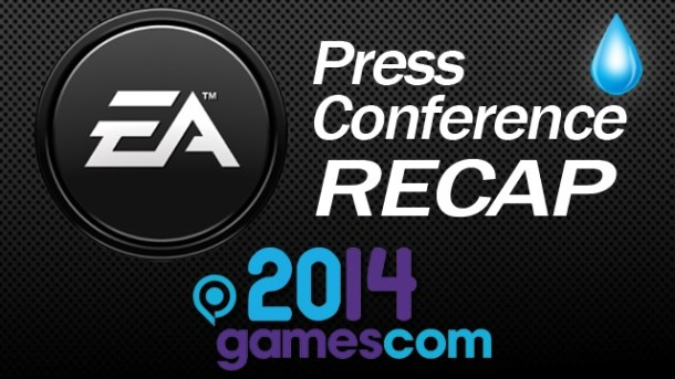Electronic Arts Press Conference Recap - Gamescom 2014