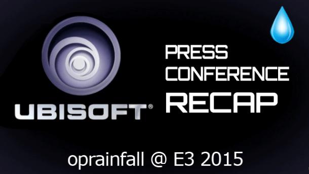 E3 2015 Ubisoft Recap
