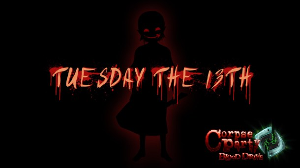 corpse party tuesday the 13th