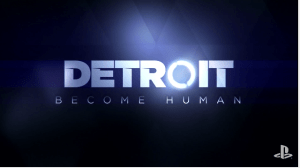 Anticipated Games List 2017   Detroit Become Human