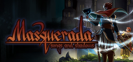 Masquerada: Songs and Shadows | oprainfall