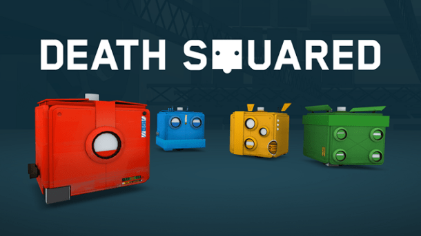 Death Squared | Featured