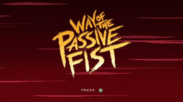 Way of the Passive Fist | Title Screen