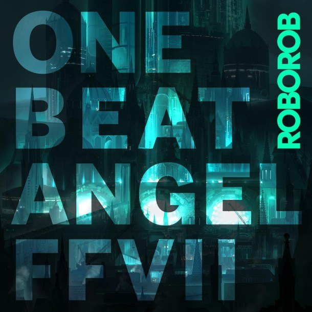 oprainfall | ONE BEAT ANGEL FFVII