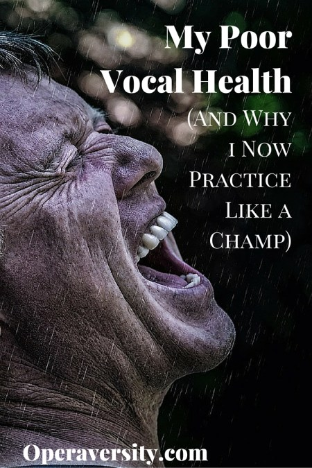 My Poor Vocal Health (and Why I Now Practice Like a Champ)