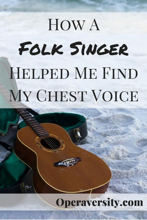 How A Folk Singer Helped Me Find My Chest Voice