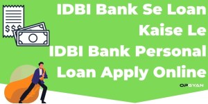 IDBI Bank Se Loan Kaise Le