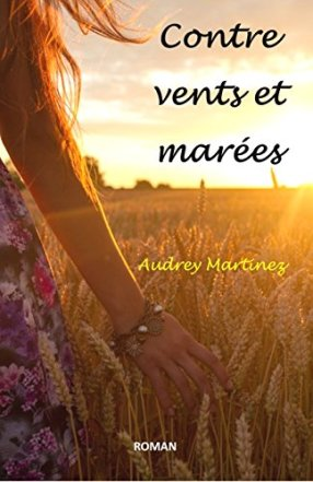 """Couverture du roman """"Contre vents et marées"""" de Audrey Martinez."""