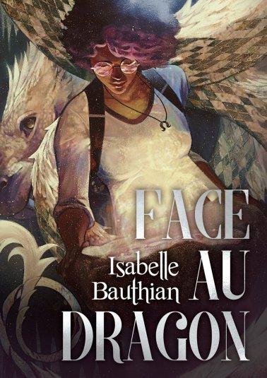 """Couverture du roman """"Face au dragon"""" de Isabelle Bauthian."""