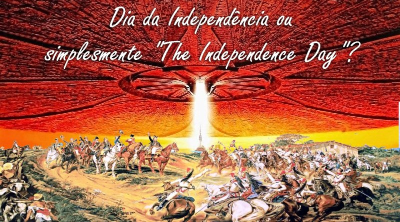 Dia da Independência ou Independence Day?