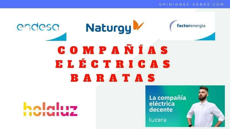 Compañías eléctricas baratas, las 6 mejores y como contratarlas.
