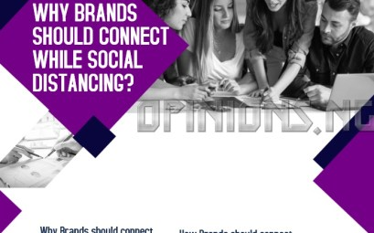Why Brands should connect while Social Distancing