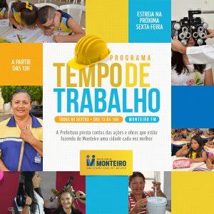 """tempo-de-trabalho-1-300x300 Prefeitura de Monteiro estreia """"Tempo de Trabalho"""" nesta sexta-feira na Monteiro FM"""