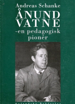 Ånund Vatne - en pedagogisk pionér