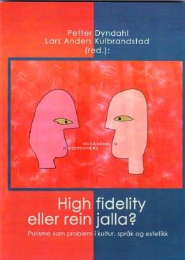 High fidelity eller rein jalla