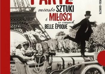 """""""Paryż miasto sztuki i miłości w czasach belle époque"""""""