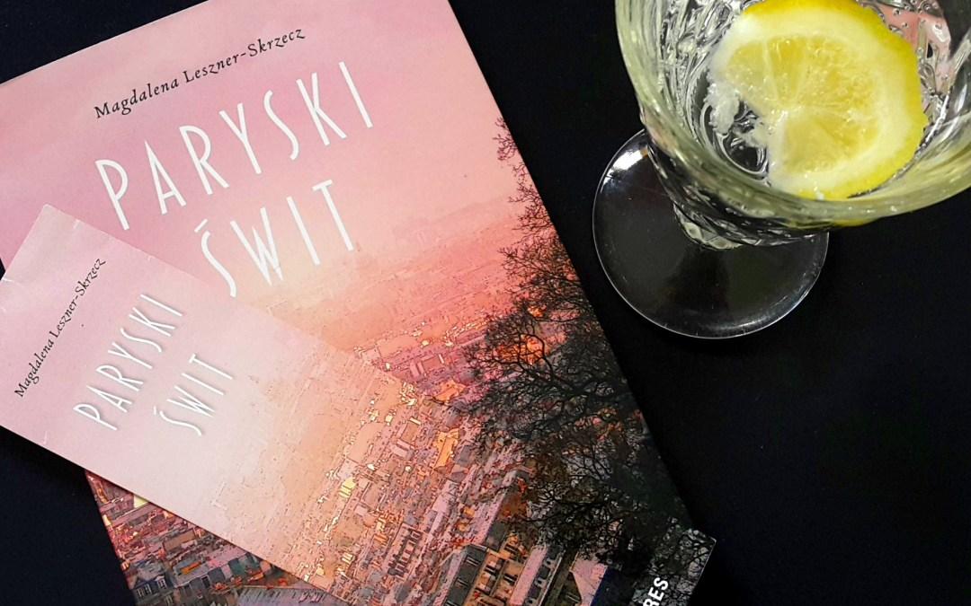 """Paryski świt"" Magdalena Leszner – Skrzecz"