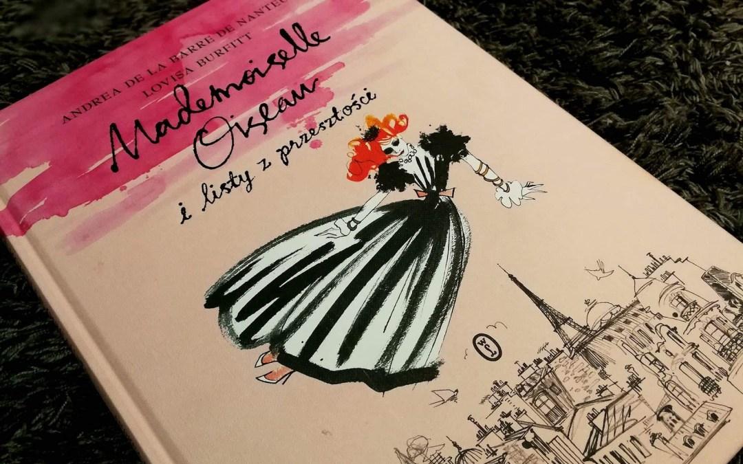 """Mademoiselle Oiseau i listy z przeszłości"" A. de la Barre de Nanteuil"