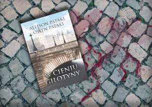 """""""W cieniu gilotyny"""" Allison Pataki Owen Pataki"""