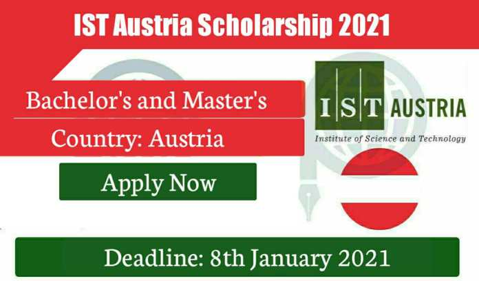 Institute of Science and Technology (IST) Fully Funded Scholarship 2021 In Austria