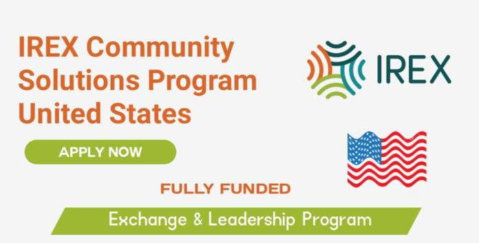 IREX Community Solutions Program 2022 in the USA (Fully Funded)